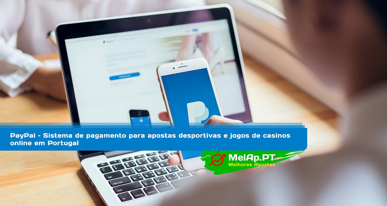 PayPal – Sistema de pagamento para apostas desportivas e jogos de casinos online em Portugal